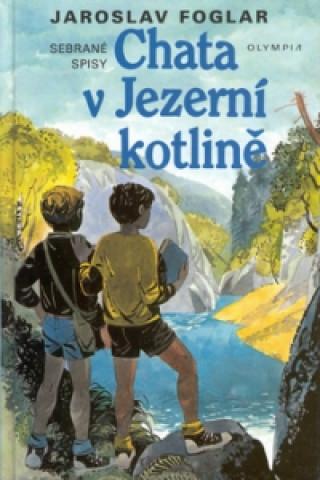 Carte Chata v Jezerní kotlině Jaroslav Foglar