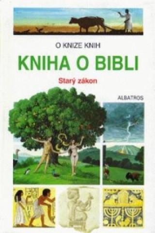 Kniha o Bibli - Starý zákon