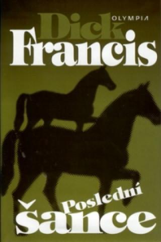 Carte Poslední šance Dick Francis