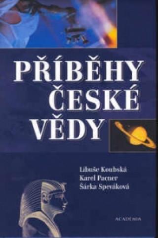 Carte Příběhy české vědy Libuše Koubská