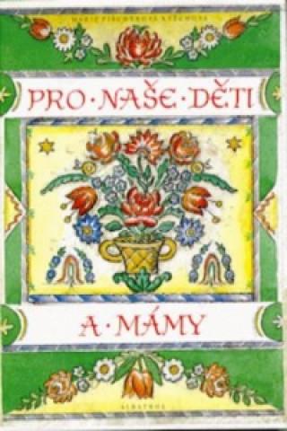 Carte Pro naše děti a mámy Marie Fischerová-Kvěchová