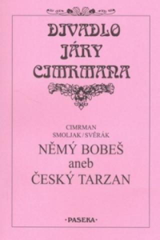 Divadlo Járy Cimrmana Němý Bobeš aneb Český Tarzan