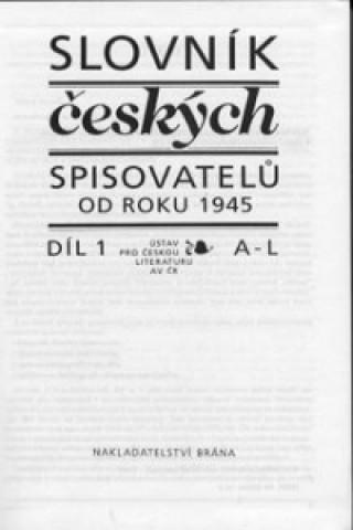 Slovník československých spisovatelů od roku 1945 1.díl A-L