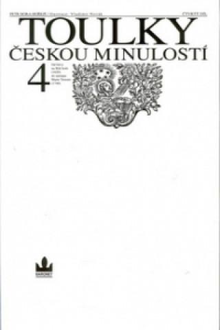 Carte Toulky českou minulostí 4 Petr Hora