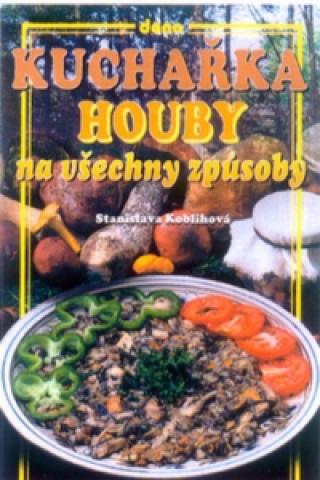 Kuchařka Houby na všechny zp.