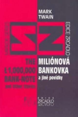 Miliónová bankovka a jiné povídky The 1,000,000 bank-note and other stories