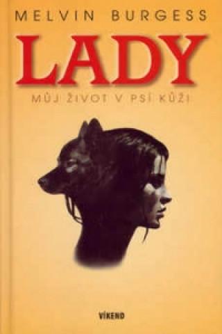 Lady Můj život v psí kůži
