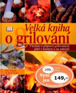 Velká kniha o grilování