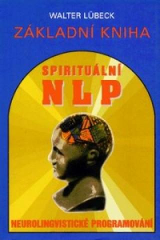 Základní kniha spirituálního NLP