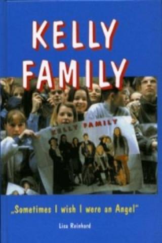 Kelly Family Sometimes I Wish I were an Angel