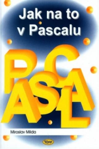 Jak na to v Pascalu