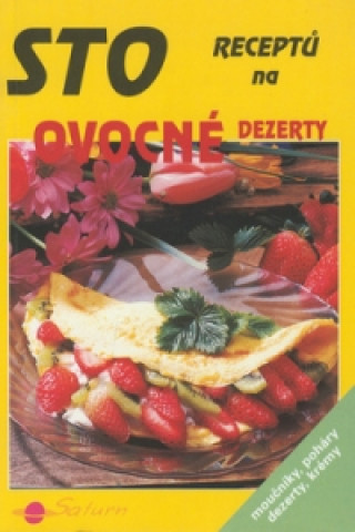 Sto receptů na ovocné deserty