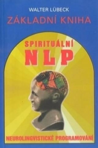 Základní kniha spirituální NLP