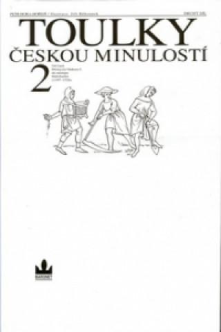 Carte Toulky českou minulostí 2 Petr Hora