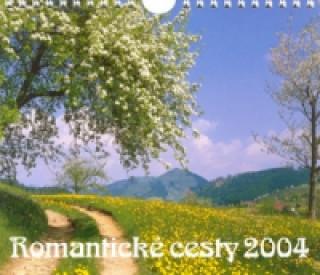 Romantické cesty 2004 - nástěnný kalendář