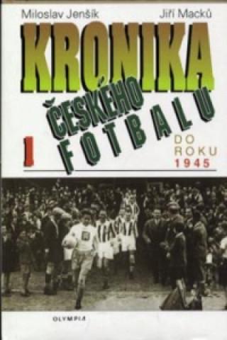 Kronika českého fotbalu 1.díl do roku 1945