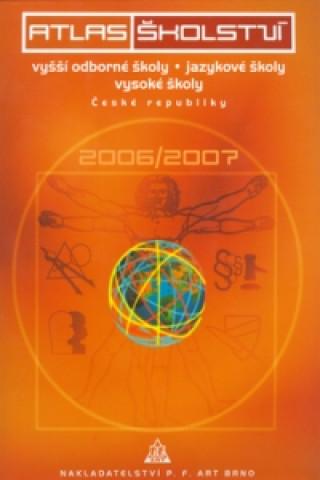 Atlas školství 2006/2007 Vyšší odborné školy, jazykové školy, vysoké školy ČR