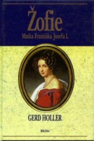 Žofie, matka Františka Josefa