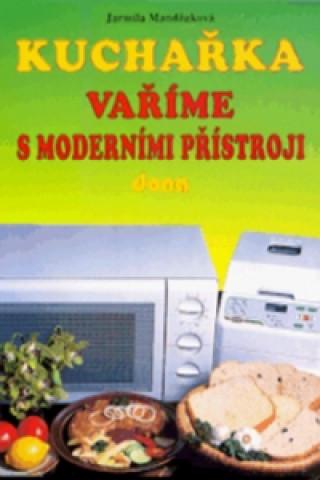 Kuchařka Vaříme s moderními přístroji