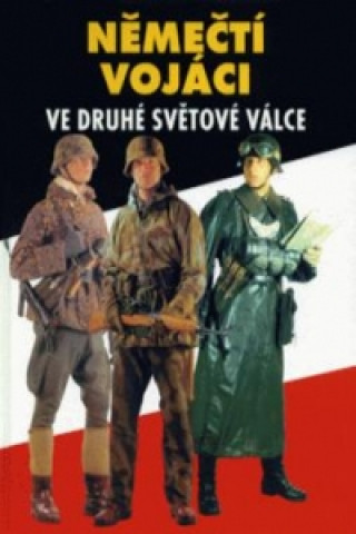 Němečtí vojáci ve 2.světové válce