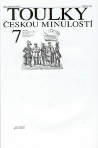Carte Toulky českou minulostí 7 Petr Hora