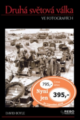 Carte Druhá světová válka ve fotografiích David Boyle