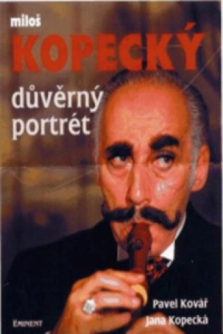 Carte Důvěrný portrét  Miloš Kopecký Pavel Kovář