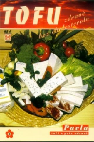 TOFU zdravě bez cholesterolu