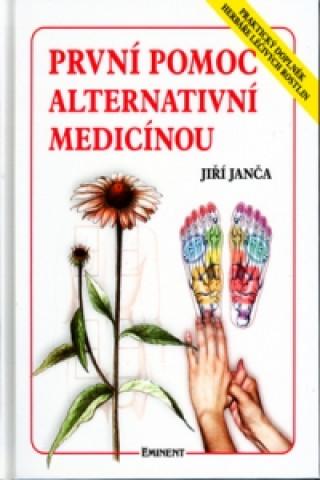 Carte První pomoc alternativní medicínou Jiří Janča