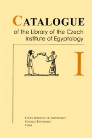 Catalogue of the Library of the Czech Institute of Egyptology 1