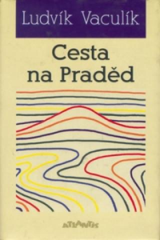 Carte Cesta na Praděd Ludvík Vaculík