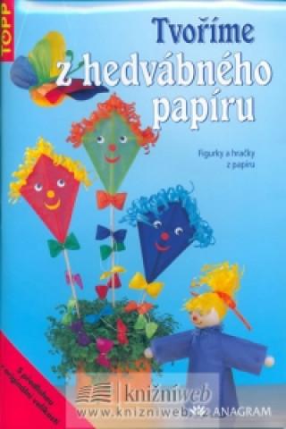 Tvoříme z hedvábného papíru Figurky a hračky z papíru