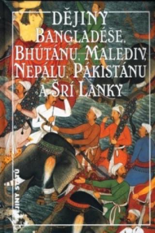Dějiny Bangladéše, Bhútánu, Malediv, Nepálu, Pákistánu a Srí Lanky