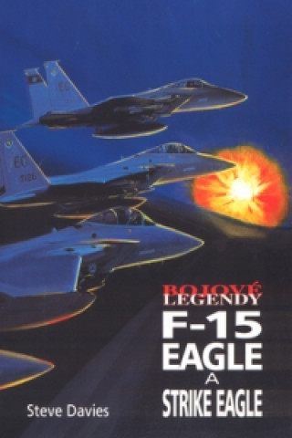 Bojové legendy F-15 Eagle a Strike Eagle