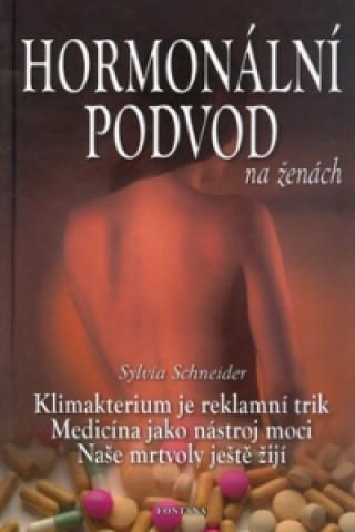 Carte Hormonální podvod na ženách Sylvia Schneider