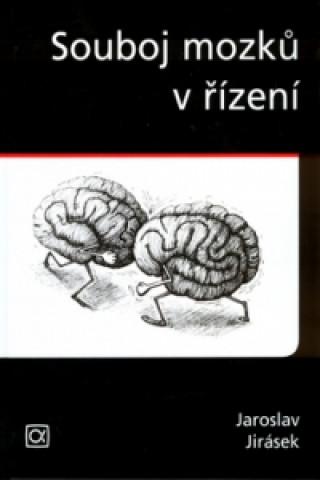 Carte Souboj mozků v řízení Jaroslav Antonín Jirásek