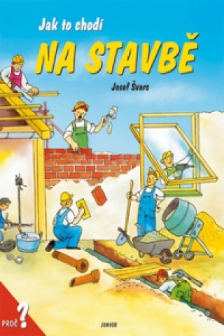 Jak to chodí na stavbě
