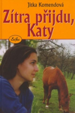 Zítra přijdu, Katy