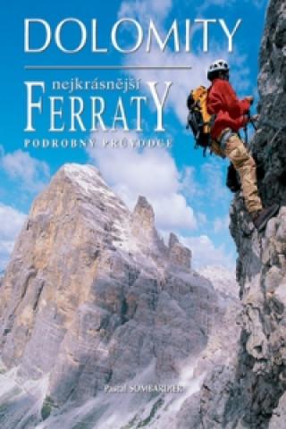 Materiale tipărite Dolomity, nejkrásnější FERRATY Pascal Sombardier