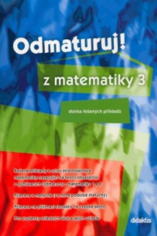 Odmaturuj! z matematiky 3