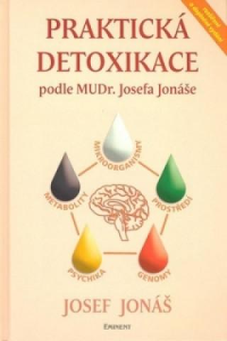 Carte Praktická detoxikace podle MUDR. Josefa Jonáše Josef Jonáš