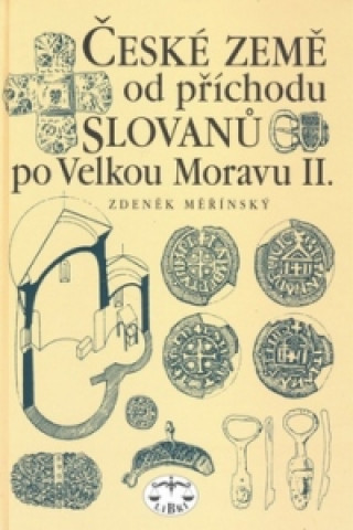 České země od příchodu Slovanů po Velkou Moravu II. díl