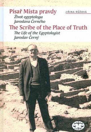Písař Místa pravdy/The Scribe of the Place o Truth