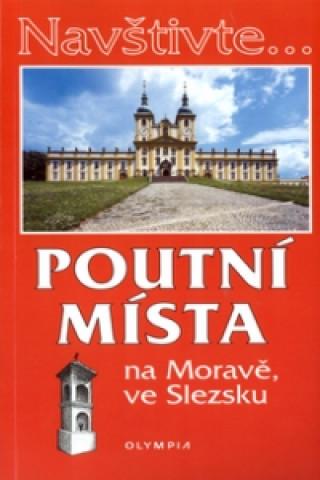 Poutní místa na Moravě a ve Slezsku