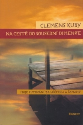 Kniha Na cestě do sousední dimenze Clemens Kuby