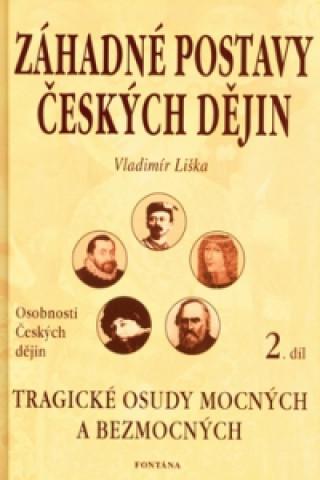 Záhadné postavy českých dějin 2.díl
