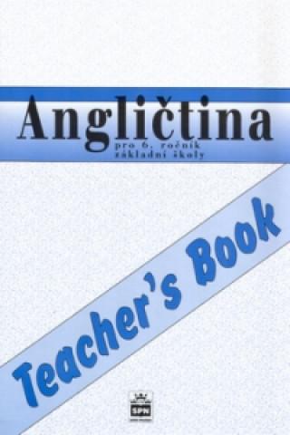 Angličtina pro 6. ročník základní školy Teacher's Book