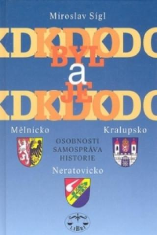Kdo byl a je kdo Mělnicko, Kralupsko, Neratovicko