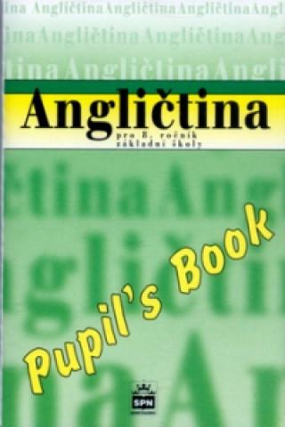 Angličtina pro 8. ročník ZŠ Pupil's Book