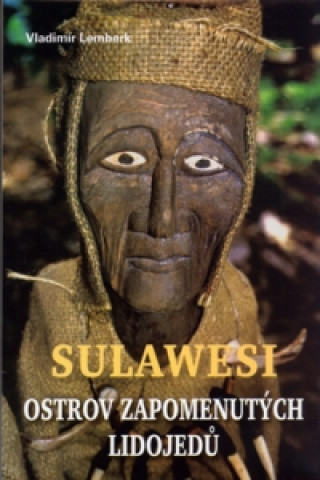 Sulawesi - ostrov zapomenutých lidojedů